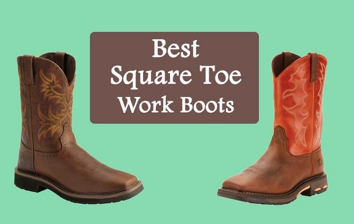 Best Square Toe Work Boots