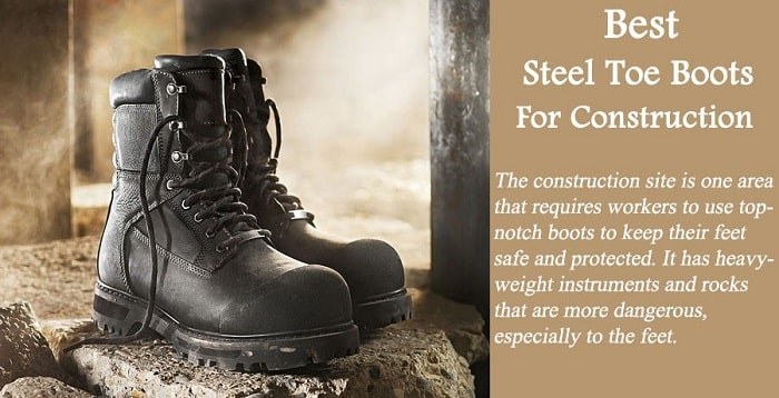 Best Steel Toe Boots For Construction
